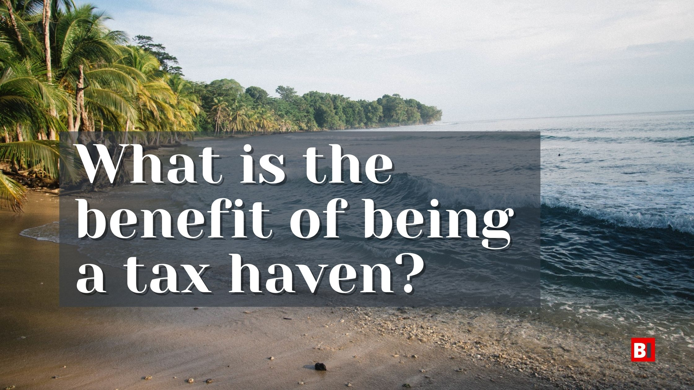 what is the benefit of being a tax haven?