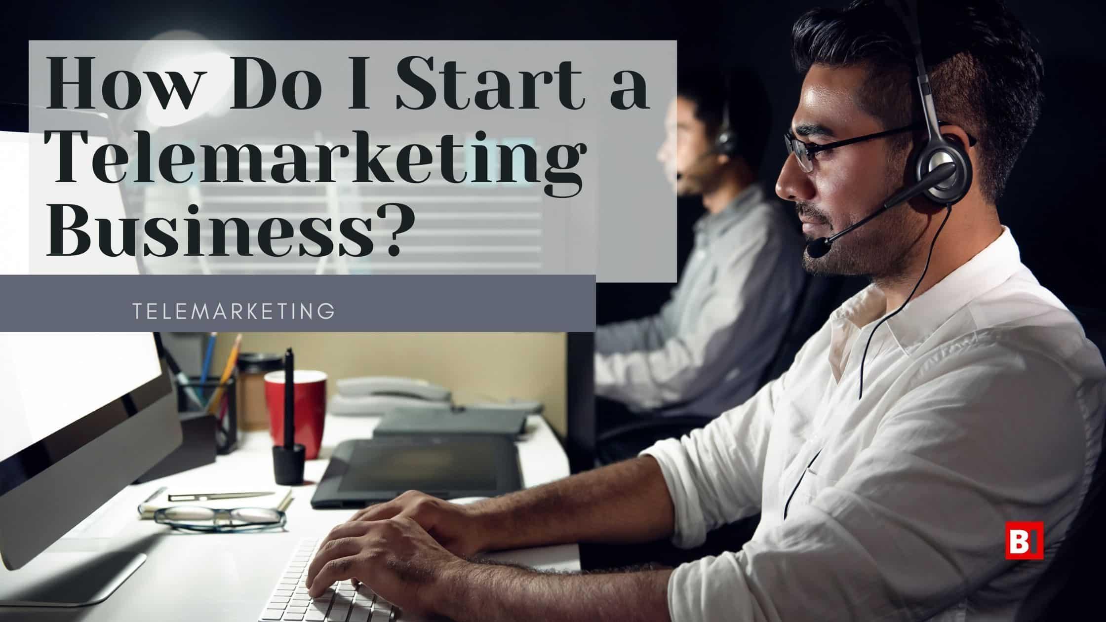 how do i start a telemarketing business