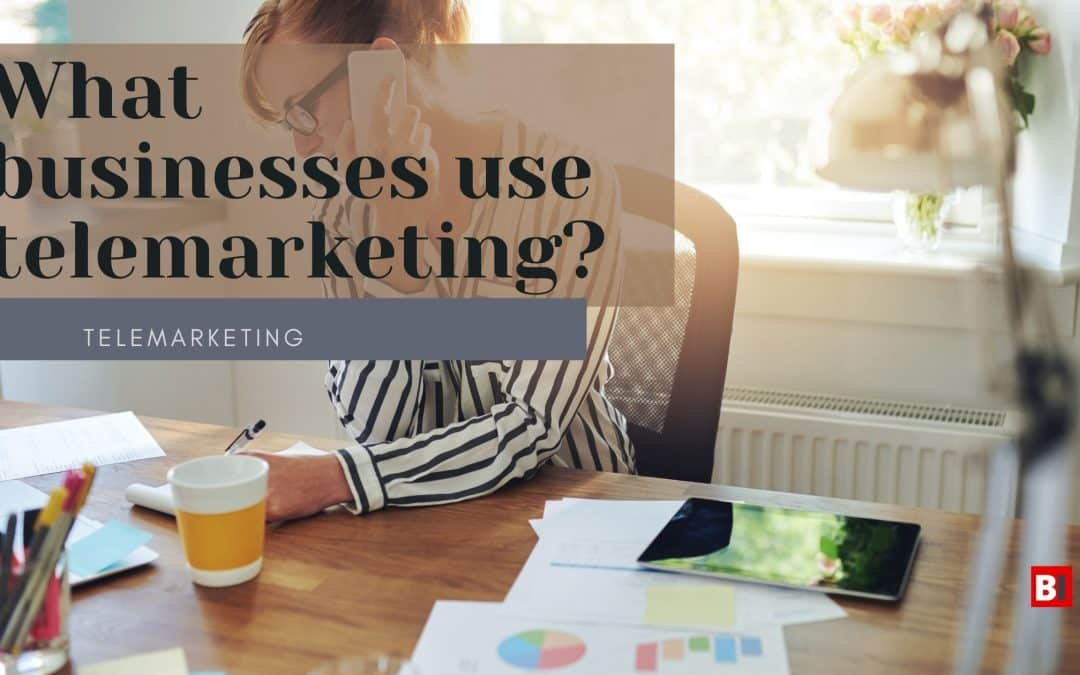 What Businesses Use Telemarketing?